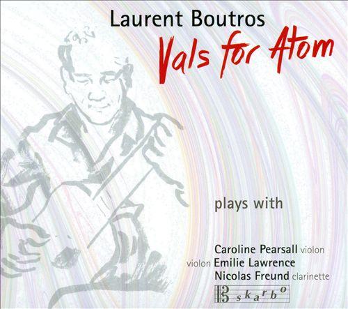 Laurent Boutros: Vals for Atom