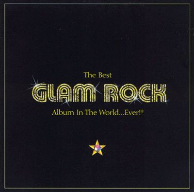 The Best Glam Rock Album in the World Ever