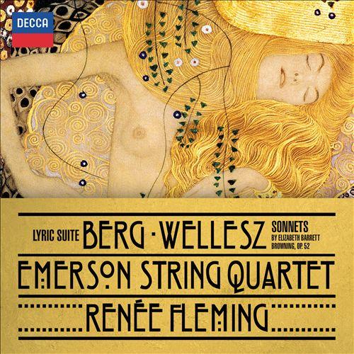 Berg: Lyric Suite; Wellesz: Sonnets by Elizabeth Barrett-Browning, Op. 52