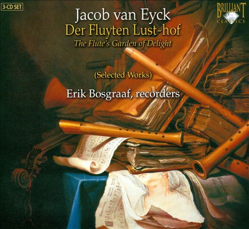 Jacob van Eyck: Der Fluyten Lust-hof (The Flute's Garden of Delights) [Selected Works]