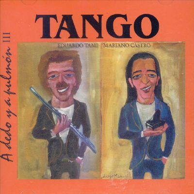 Tango: A Dedo y a Pulmon, Vol. 3