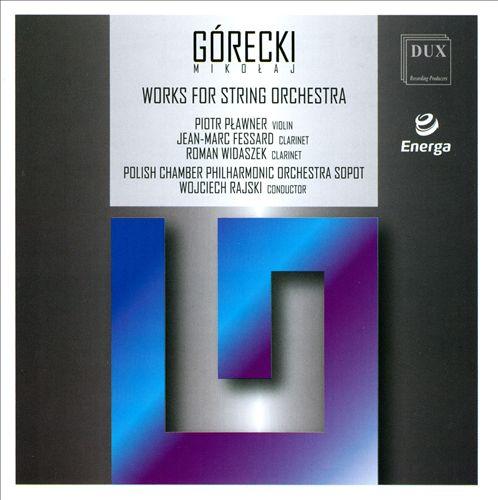 Górecki: Works for String Orchestra