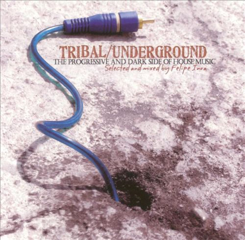 Tribal/Underground: The Progressive and Dark Side of House Music