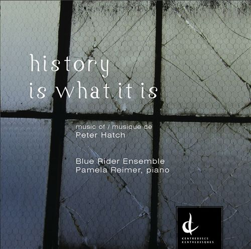 Peter Hatch: History Is What It Is