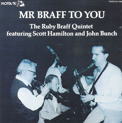 Mr. Braff to You: The Ruby Braff Quintet