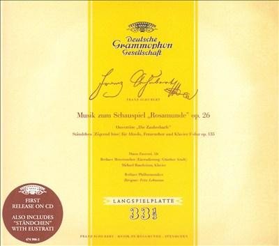Schubert: Rosamunde; Die Zauberharfe Overture; Ständchen