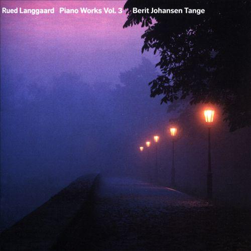 Rued Langgaard: Piano Works, Vol. 3
