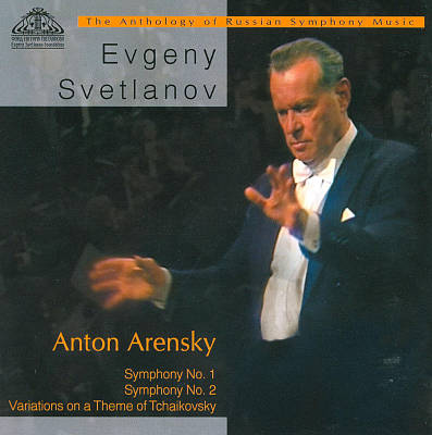 Anton Arensky: Symphonies Nos. 1 & 2; Variations on a Theme of Tchaikovsky