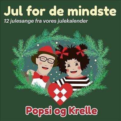 Jul for De Mindste: 12 Sange Fra Vores Julekalender