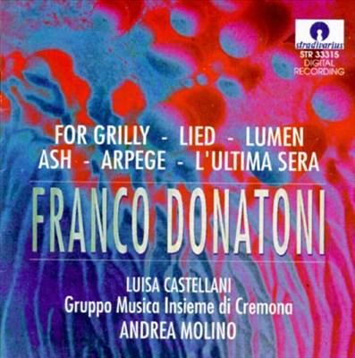 Donatoni: For Grilly; Lied; Lumen; Ash; Arpege; L'Ultima Sera