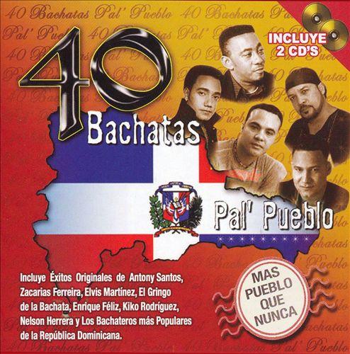 40 Bachatas Pa'l Pueblo: Mas Pueblo Que Nunca