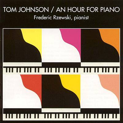 Tom Johnson: An Hour for Piano