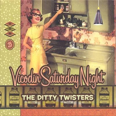Vicodin Saturday Night