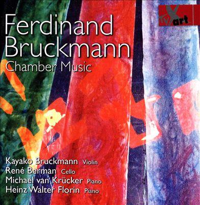 Ferdinand Bruckmann: Chamber Music