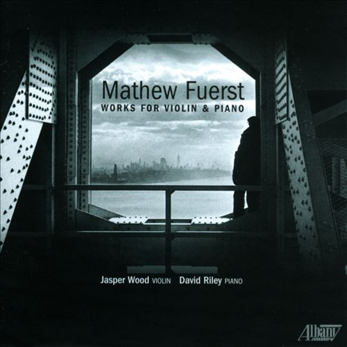 Mathew Fuerst: Works for Violin & Piano