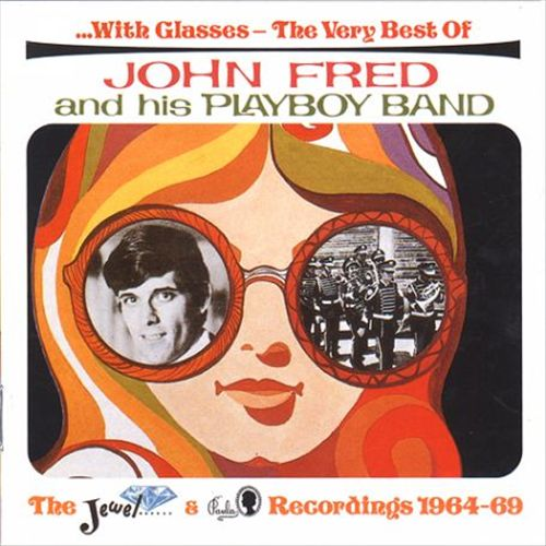 With Glasses: The Very Best of John Fred and His Playboy Band