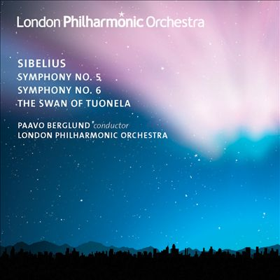Sibelius: Symphonies Nos. 5 & 6; The Swan of Tuonela