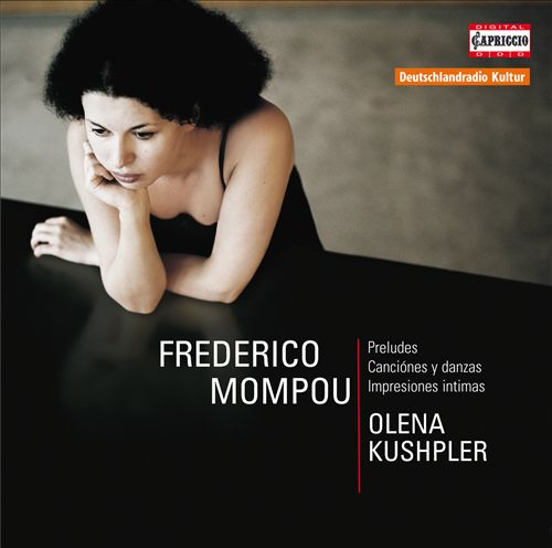 Federico Mompou: Preludes; Canciónes y Danzas; Impresiones Intimas