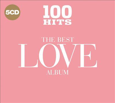 100 Hits: The Best Love Album