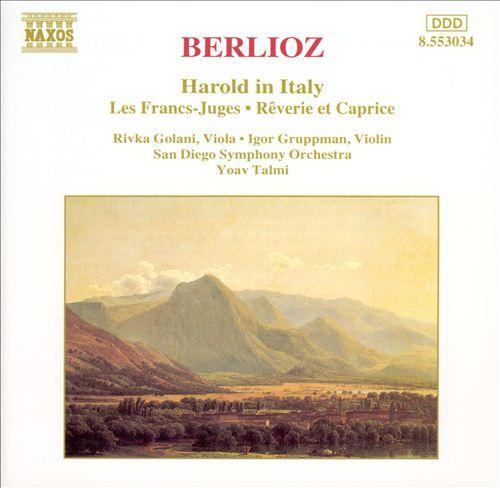 Berlioz: Harold in Italy; Les Francs - Juges; Rêverie et Caprice