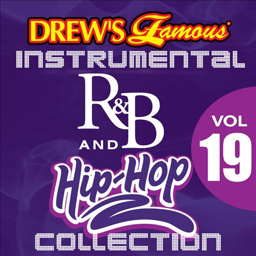 Drew's Famous Instrumental R&B and Hip-Hop Collection, Vol. 19