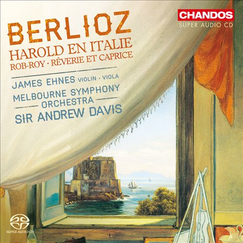 Berlioz: Harold en Italie; Rob-Roy; Rêverie et Caprice