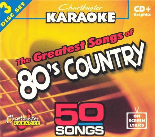 Chartbuster Karaoke: Greatest Songs of 80's Country