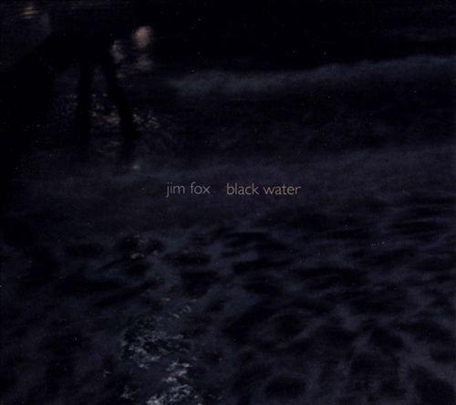 Jim Fox: Black Water