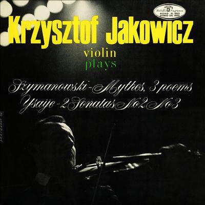 Krzysztof Jakowicz plays Szymanowski, Ysaÿe