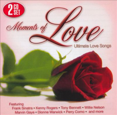 Moments of Love: Ultimate Love Songs
