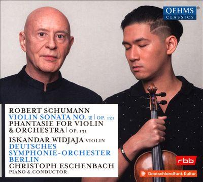 Robert Schumann: Violin Sonata No. 2; Phantasie for Violin & Orchestra, Op. 131