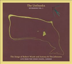 Diversions, Vol. 1: The Songs of Robert Wyatt and Antony & the Johnsons - Live from the Union Chapel, London