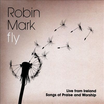 Fly: Live From Ireland: Songs Of Praise And Worship