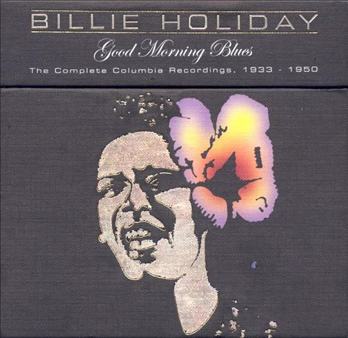 Good Morning Blues: The Complete Columbia Recordings (1933-1950)
