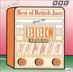 Best of British Jazz From the BBC Jazz Club, Vol. 3