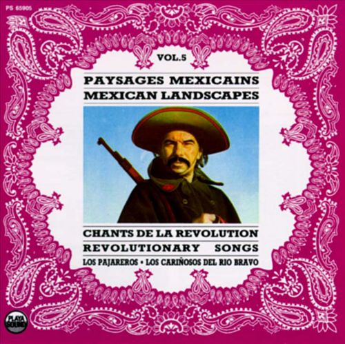 Paysages Mexicain, Vol. 5: Revolutionary Songs