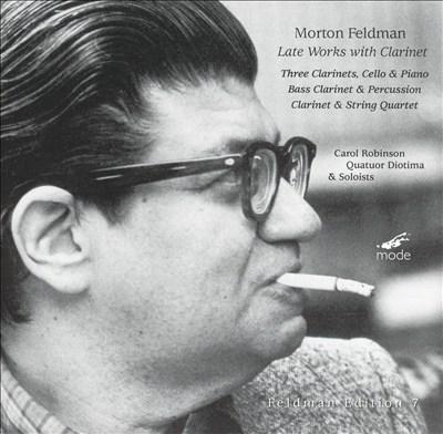Morton Feldman: Late Works with Clarinet