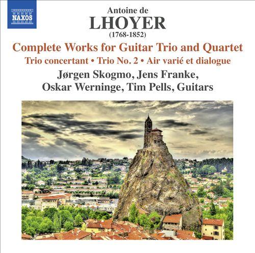 Antoine de Lhoyer: Complete Works for Guitar Trio and Quartet