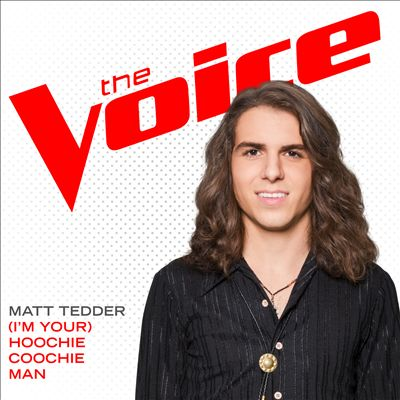 (I'm Your) Hoochie Coochie Man [The Voice Performance]