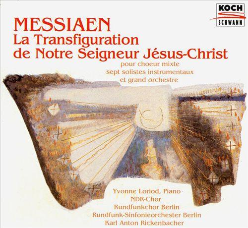 Olivier Messiaen: Le Transfiguration de Notre Seigneur Jésus-Christ