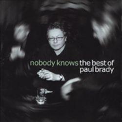 Nobody Knows: The Best of Paul Brady