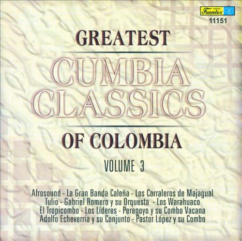 Greatest Cumbia Classics of Colombia, Vol. 3