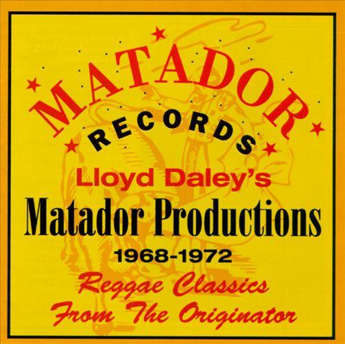 Lloyd Daley's Matador Productions, 1968-1972