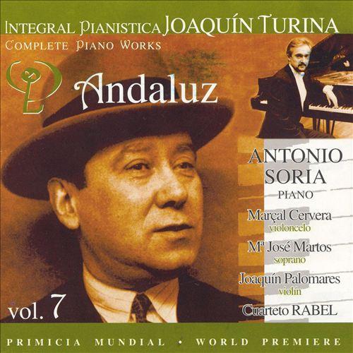 Joaquín Turina Complete Piano Works, Vol. 7: Andaluz