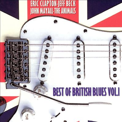 The Best of British Blues, Vol. 1 [Varese]