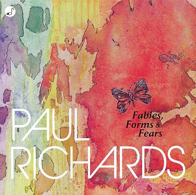 Paul Richards: Fables, Forms & Fears