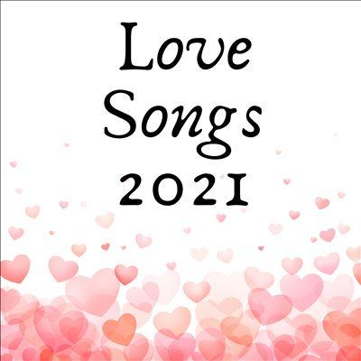 Love Songs 2021 [January 21, 2021]
