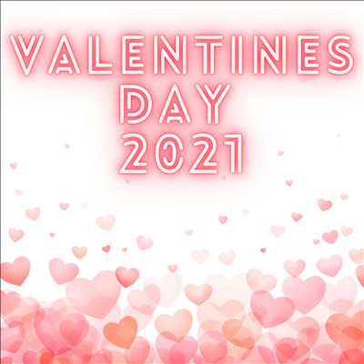 Valentines Day 2021 [January 29, 2021]
