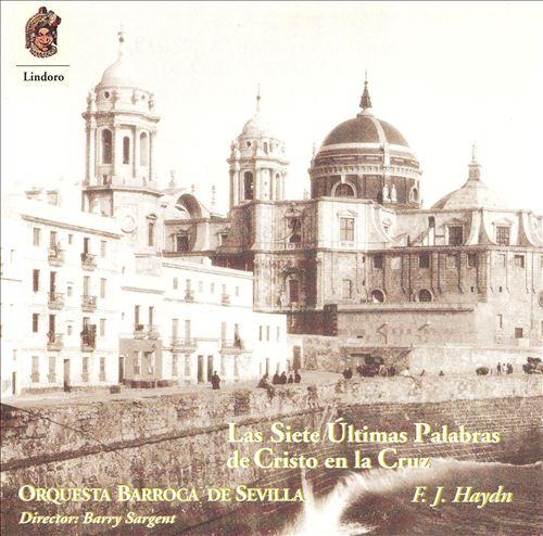 F.J. Haydn: Las Siete Últimas Palabras de Cristo en la Cruz