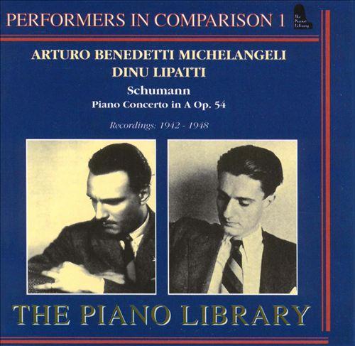 Performers in Comparison 1: Arturo Benedetti Michelangeli Dinu Lipatti